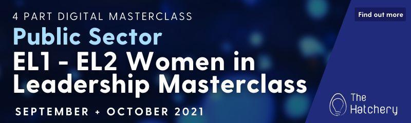Public Sector EL1-EL2 Women in Leadership Masterclass